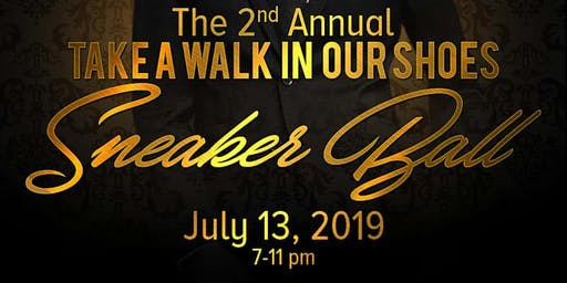 "2nd Annual ""Take A Walk In Our Shoes"" Sneaker Ball"