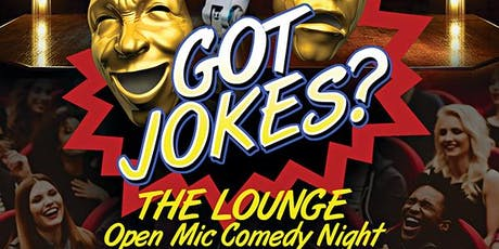 GOT JOKES Open Mic Comedy Night -Every 1st & 3rd Thursdays @ The NEW Lounge tickets