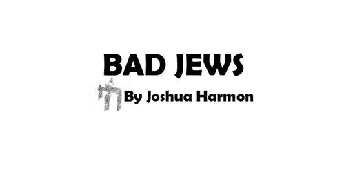 """Bad Jews"" by Joshua Harmon, Saturday June 29 8pm"