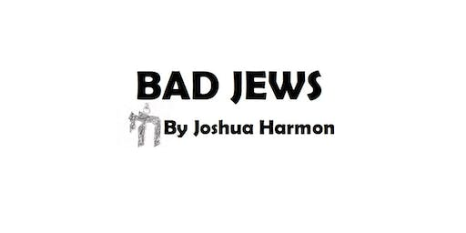 """Bad Jews"" by Joshua Harmon, Sunday June 30 1pm"