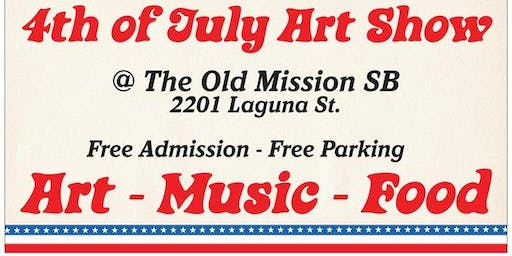Annual 4th of July Art Show at The Old Mission Santa Barbara