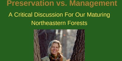 Preservation vs.Management -Critical Discussion For Our Maturing NE Forests