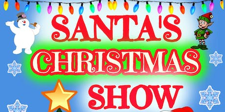 SANTA'S CHRISTMAS SHOW - 2019 tickets