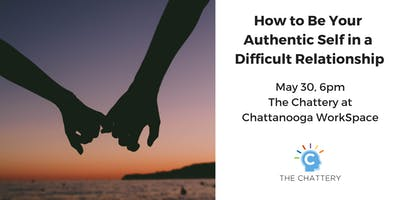 How to Be Your Authentic Self in a Difficult Relationship