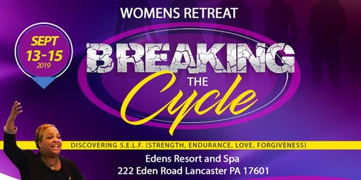Women's Retreat Breaking the Cycle: Discovering S.E.L.F.