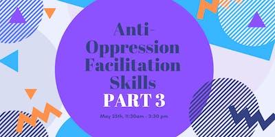 Anti-Oppression Facilitation Skills: Part 3