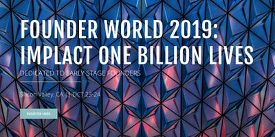 Founder World 2019 - Impact One Billion Lives