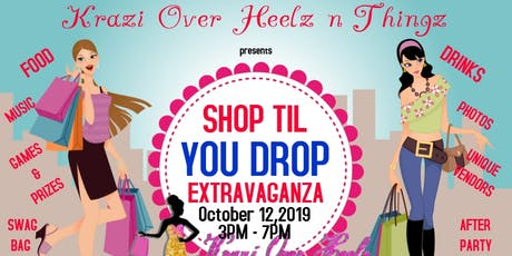 Shop Til You Drop Extravaganza tickets