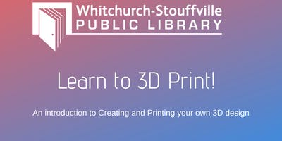 Learn to 3D Print (ages 9-12)