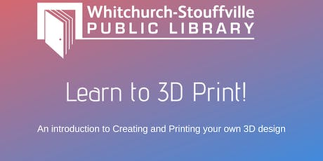 Learn to 3D Print (ages 9-12) tickets