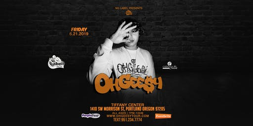Ohgeesy (from Shoreline Mafia) in PORTLAND OREGON! All Ages welcome!