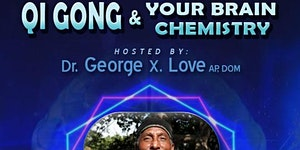 Qi Gong & Your Brain Chemistry w Dr. George Love in...