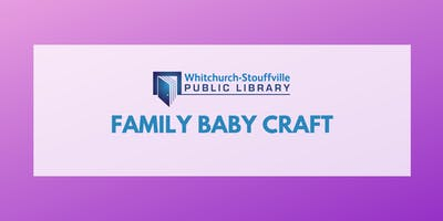 Family Baby Craft (ages 0-11 mos and adult)
