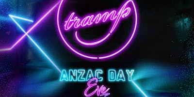 TRAMP PRESENTS | ANZAC DAY EVE | WED APR 24th