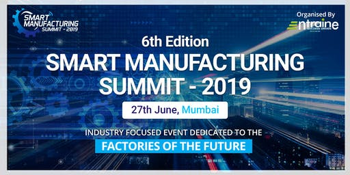 Smart Manufacturing Summit (6th Edition)