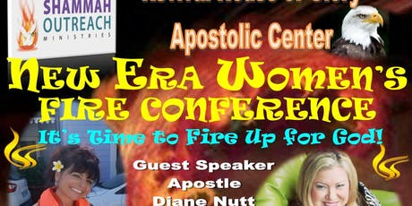"""Shammah Outreach Ministries' Revival House of Glory Present - """"New Era Women's Fire Conference"""" tickets"""