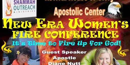 "Shammah Outreach Ministries' Revival House of Glory Present - ""New Era Women's Fire Conference"""