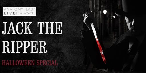 ANATOMY LAB LIVE : JACK THE RIPPER : HALLOWEEN SPECIAL | Manchester 28/10/2019
