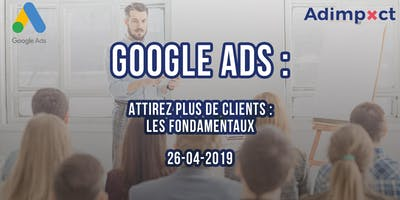 Attirez plus de clients  avec Google : Les fondamentaux