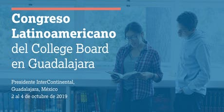 Congreso Latinoamericano | College Board 2019 boletos
