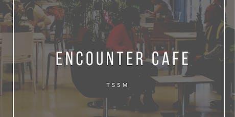 Encounter Cafe  tickets