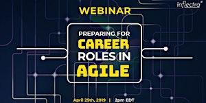 Webinar: Preparing for Career Roles in the Agile Arena