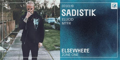 Sadistik @ Elsewhere (Zone One) tickets