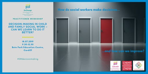Practitioner Workshop: Decision-making in child and family social work – can we learn to do it better?