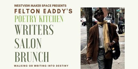 Poetry Kitchen Writers Salon Brunch- Walking or Writing Into Destiny tickets