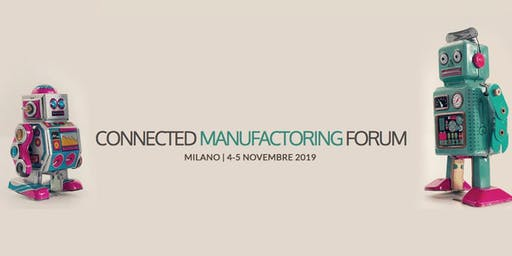 CONNECTED MANUFACTORING FORUM