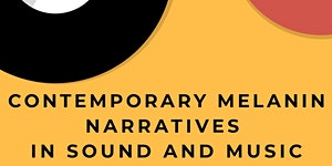 Contemporary Melanin Narratives in Sound and Music