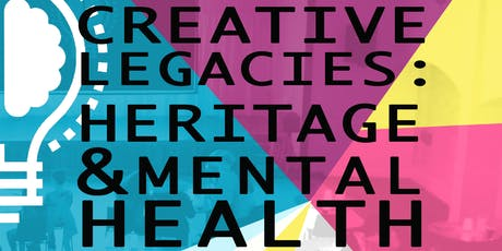 Creative Legacies: Heritage & Mental Health Conference tickets