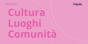 CULTURA, LUOGHI, COMUNITÀ