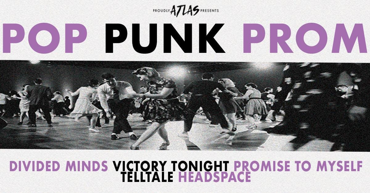 Pop Punk Prom: Divided Minds, Victory Tonight, Promise to Myself & more!