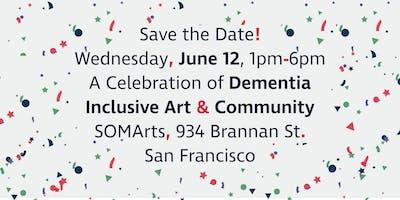 A Celebration of Dementia-Inclusive Art & Community