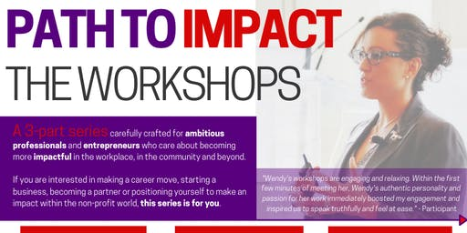 PATH TO IMPACT WORKSHOPS