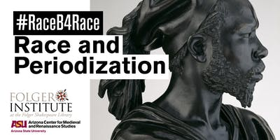 Race and Periodization: a #RaceB4Race Symposium