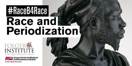 Race and Periodization: a #RaceB4Race Symposium tickets