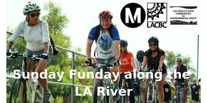 BIKE MONTH:  Sunday Funday Along the LA River