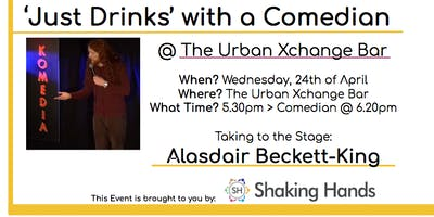 Just Drinks with a Comedian @ The Urban Xchange