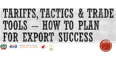 Tariffs, Tactics and Trade Tools - How to Plan for Export Success