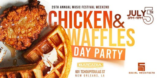 ESSENCE MUSIC FESTIVAL - CHICKEN & WAFFLES DAY PARTY