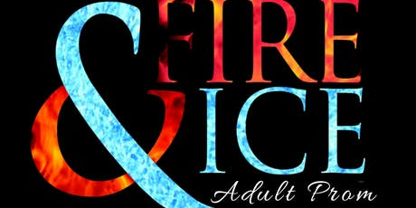 """""""Fire & Ice"""" Adult Prom tickets"""