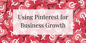 Using Pinterest for Business Growth