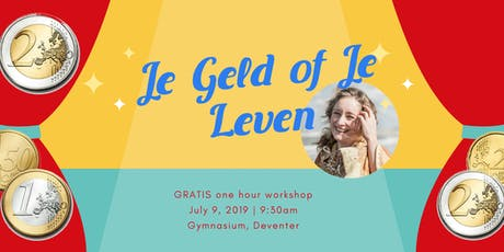 Gratis One-Hour Workshop: 'Je Geld of Je Leven' tickets