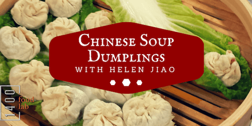 SOLD OUT! Chinese Soup Dumplings with Helen Jiao of Helen's Asian Kitchen