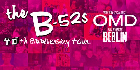 THE B-52s - 40th Anniversary Tour  with special guests OMD and Berlin tickets