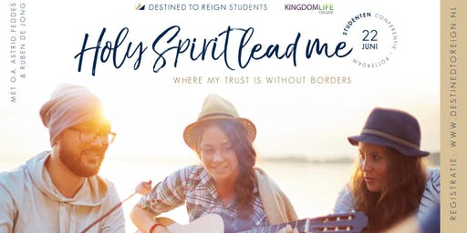 Destined to Reign Students - Holy Spirit lead me