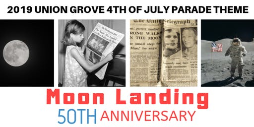 """2019 Union Grove 4th of July Parade """"Moon Landing 50th Anniversary"""""""