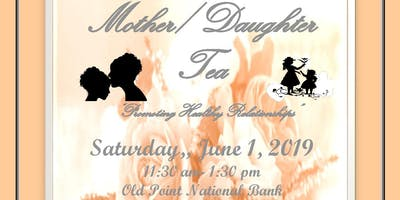 "Mother/ Daughter Tea "" Promoting Healthy Relationships"""